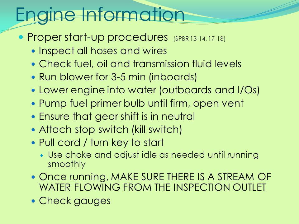Engine Information Proper start-up procedures (SPBR 13-14, 17-18)