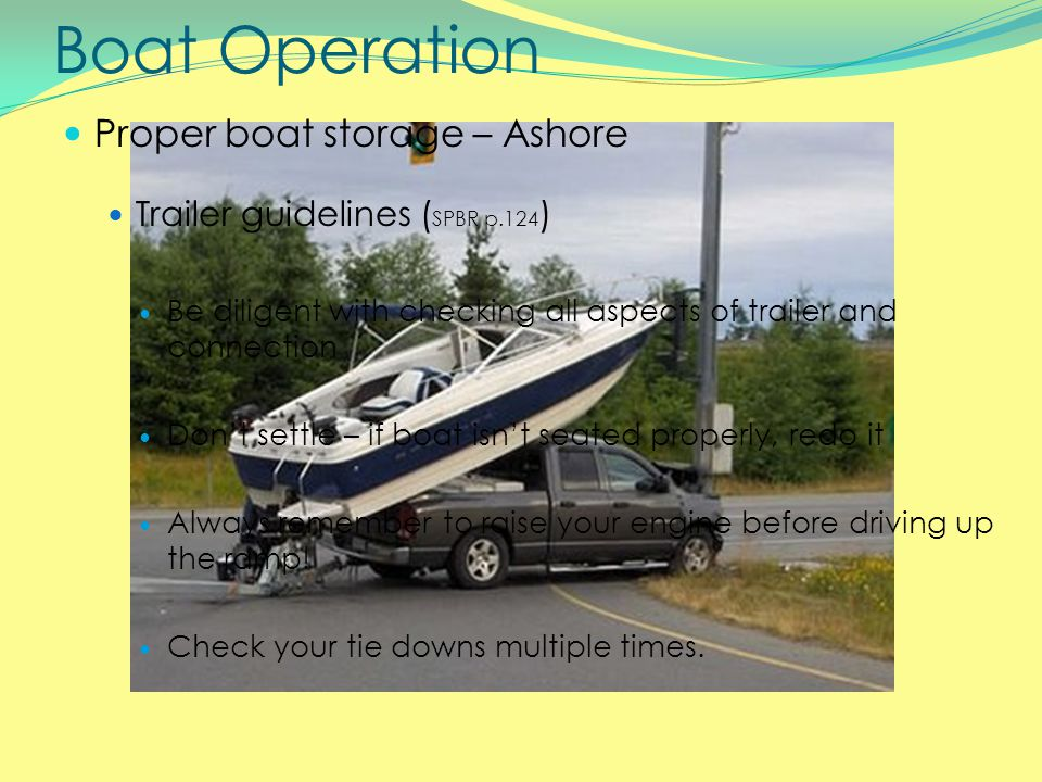 Boat Operation Proper boat storage – Ashore