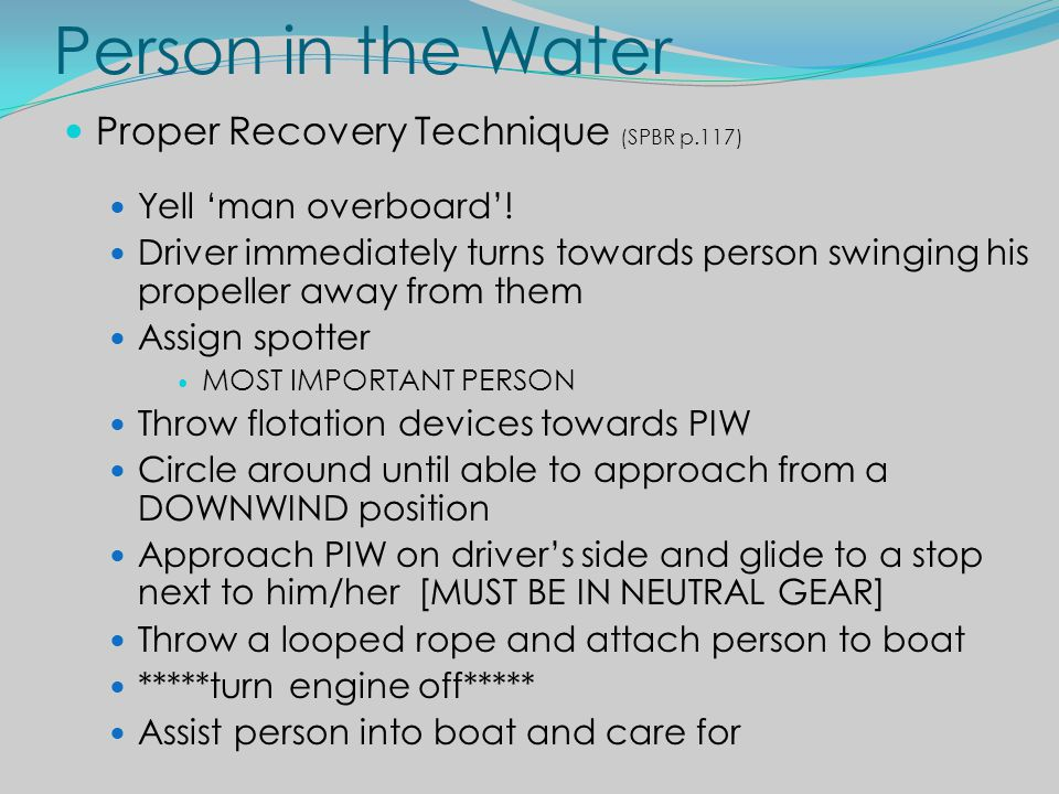 Person in the Water Proper Recovery Technique (SPBR p.117)