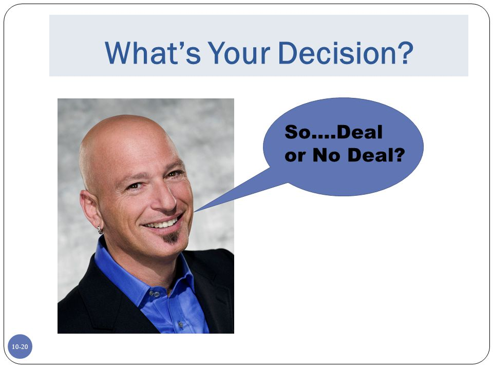 What's Your Decision So….Deal or No Deal