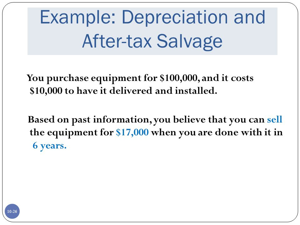 Example: Depreciation and After-tax Salvage