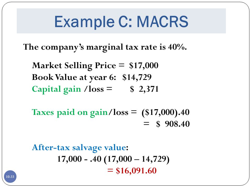 Example C: MACRS The company's marginal tax rate is 40%.