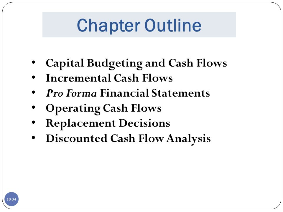Chapter Outline Capital Budgeting and Cash Flows