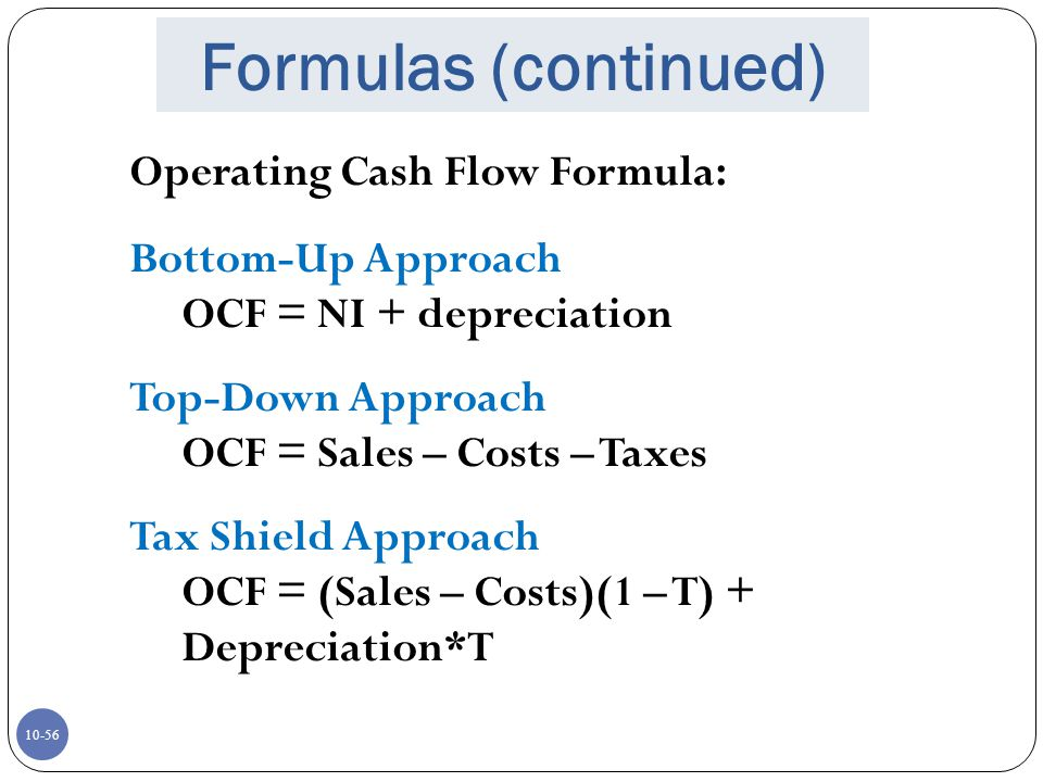 Formulas (continued) Operating Cash Flow Formula: Bottom-Up Approach