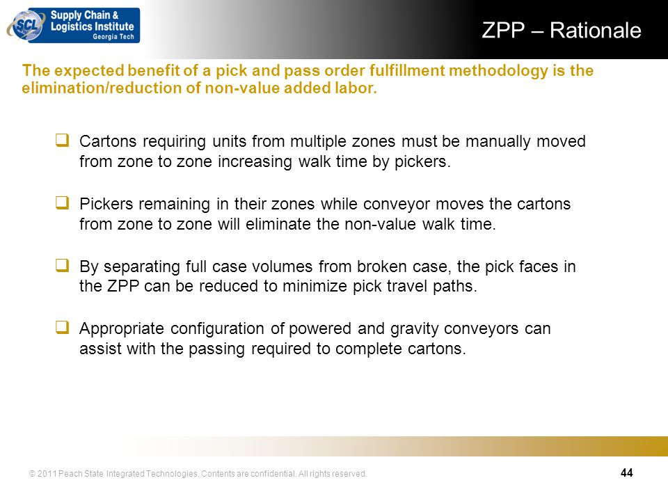 ZPP – Rationale The expected benefit of a pick and pass order fulfillment methodology is the elimination/reduction of non-value added labor.