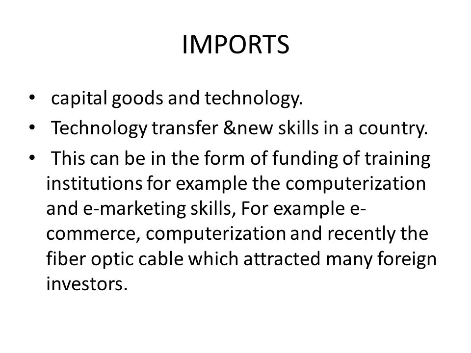 IMPORTS capital goods and technology.