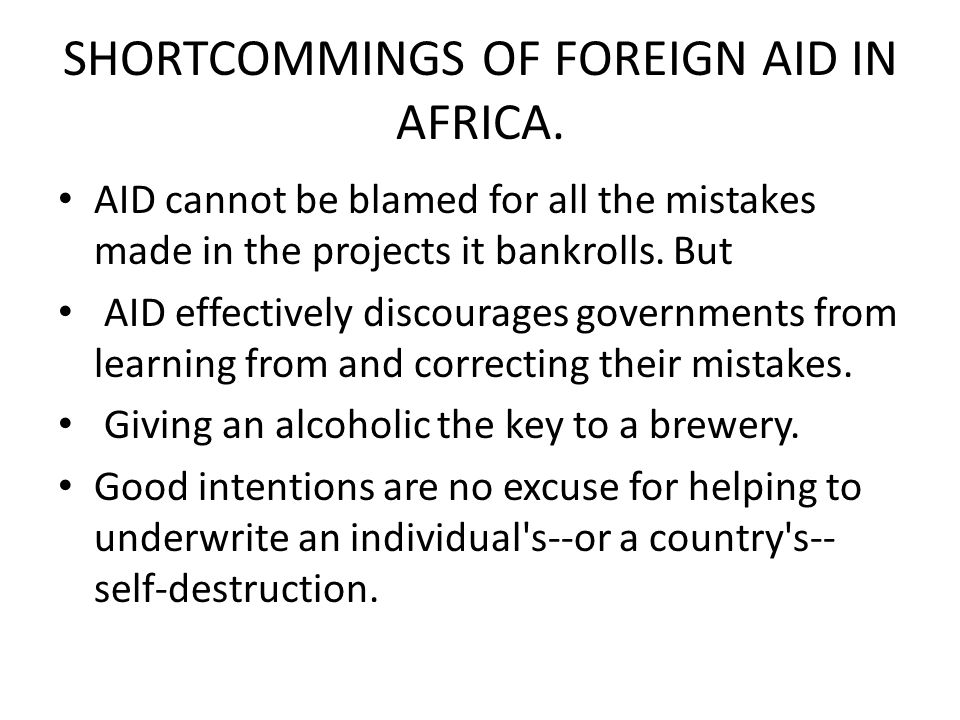 SHORTCOMMINGS OF FOREIGN AID IN AFRICA.