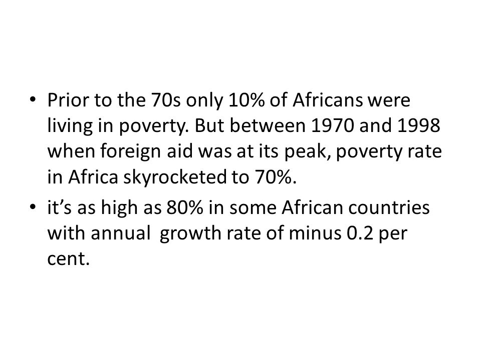 Prior to the 70s only 10% of Africans were living in poverty