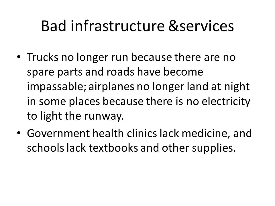 Bad infrastructure &services