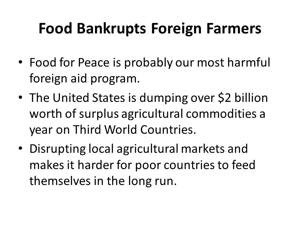 Food Bankrupts Foreign Farmers