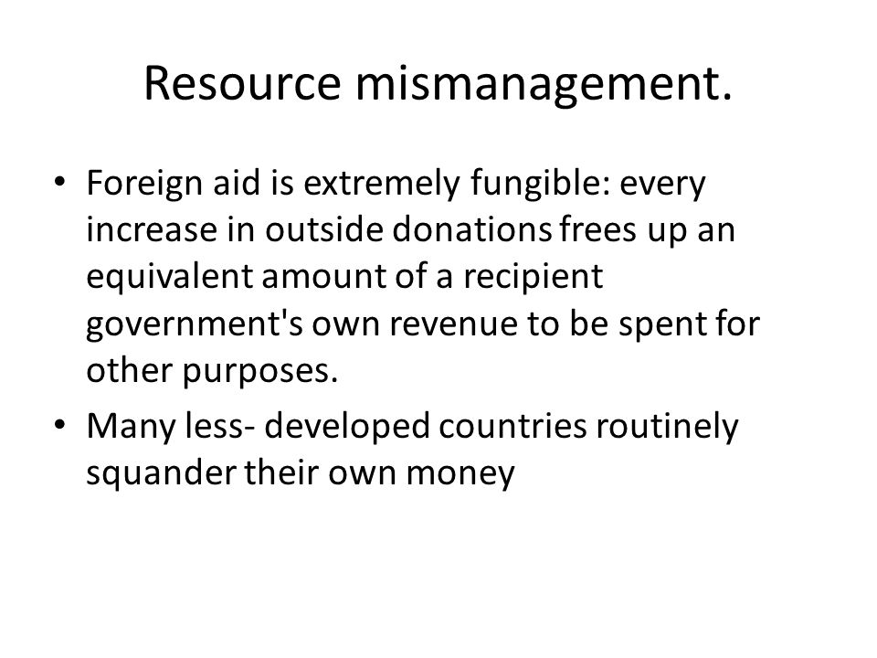 Resource mismanagement.