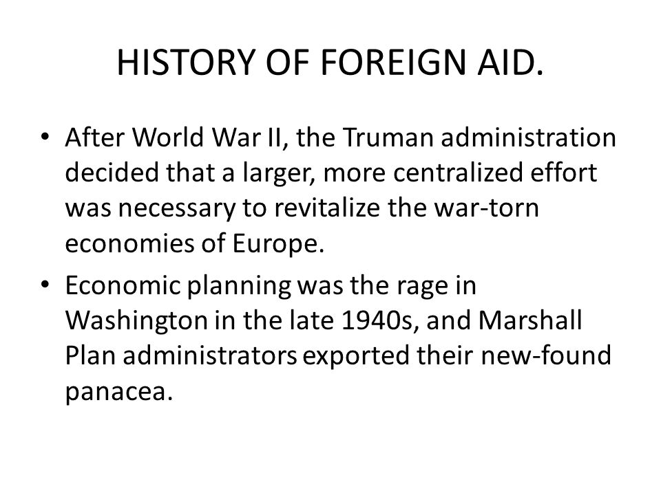 HISTORY OF FOREIGN AID.