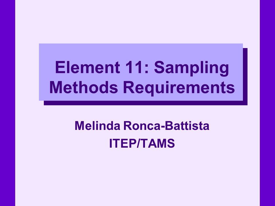 Element 11: Sampling Methods Requirements