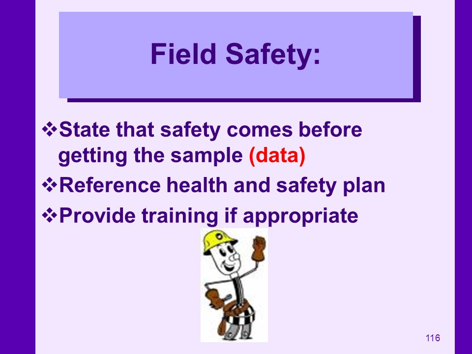 Field Safety: State that safety comes before getting the sample (data)