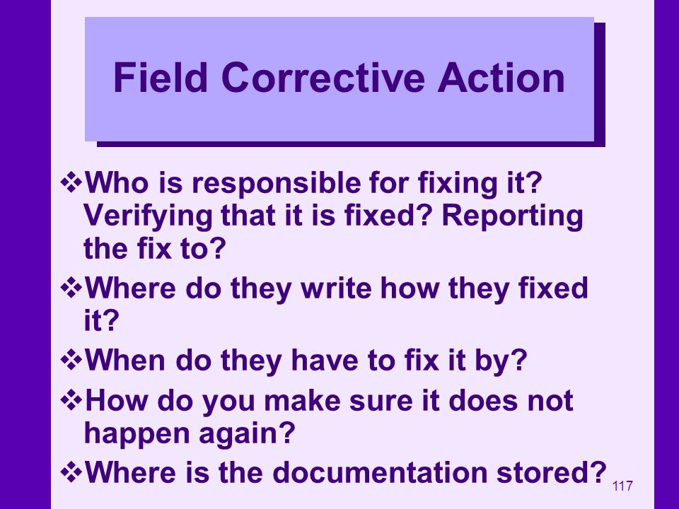 Field Corrective Action
