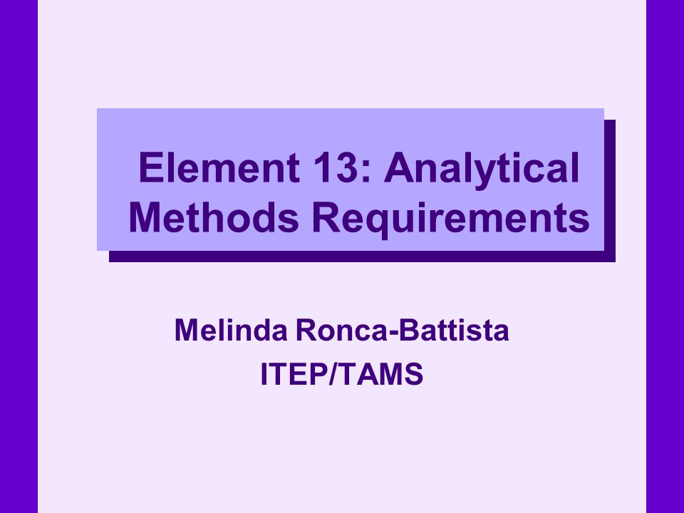 Element 13: Analytical Methods Requirements