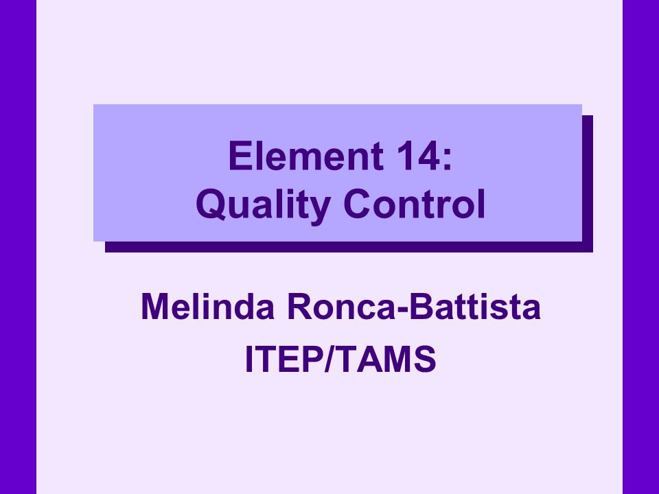Element 14: Quality Control