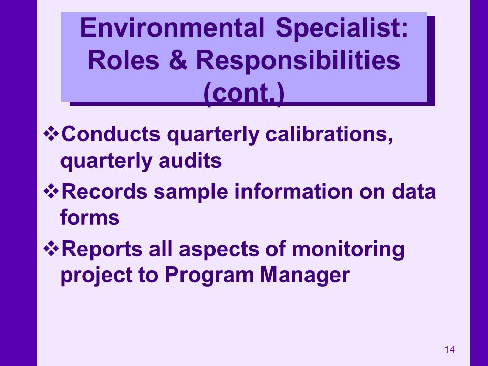 Environmental Specialist: Roles & Responsibilities (cont.)