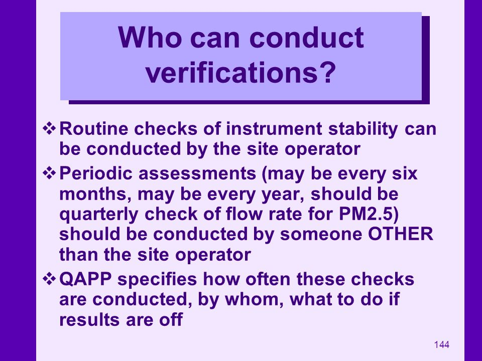 Who can conduct verifications