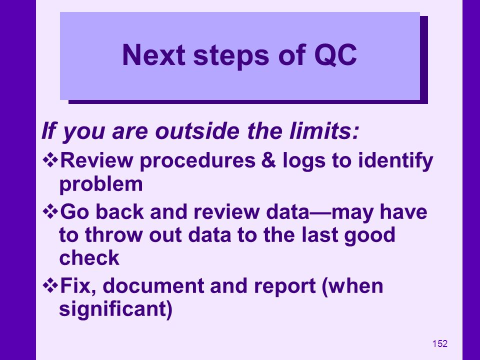 Next steps of QC If you are outside the limits: