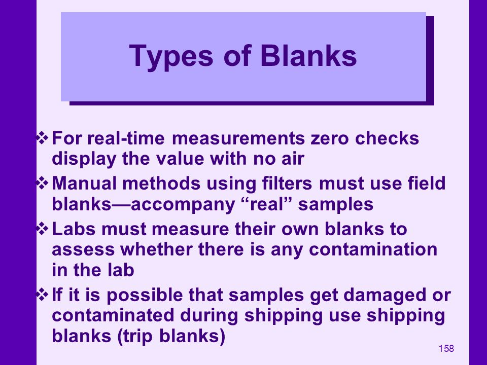 Types of Blanks For real-time measurements zero checks display the value with no air.