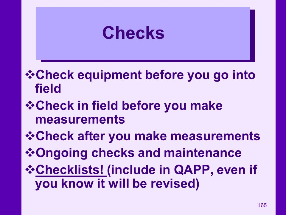 Checks Check equipment before you go into field