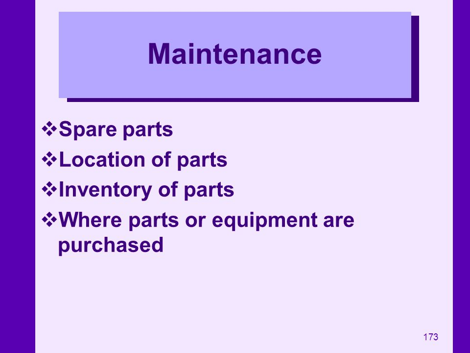 Maintenance Spare parts Location of parts Inventory of parts