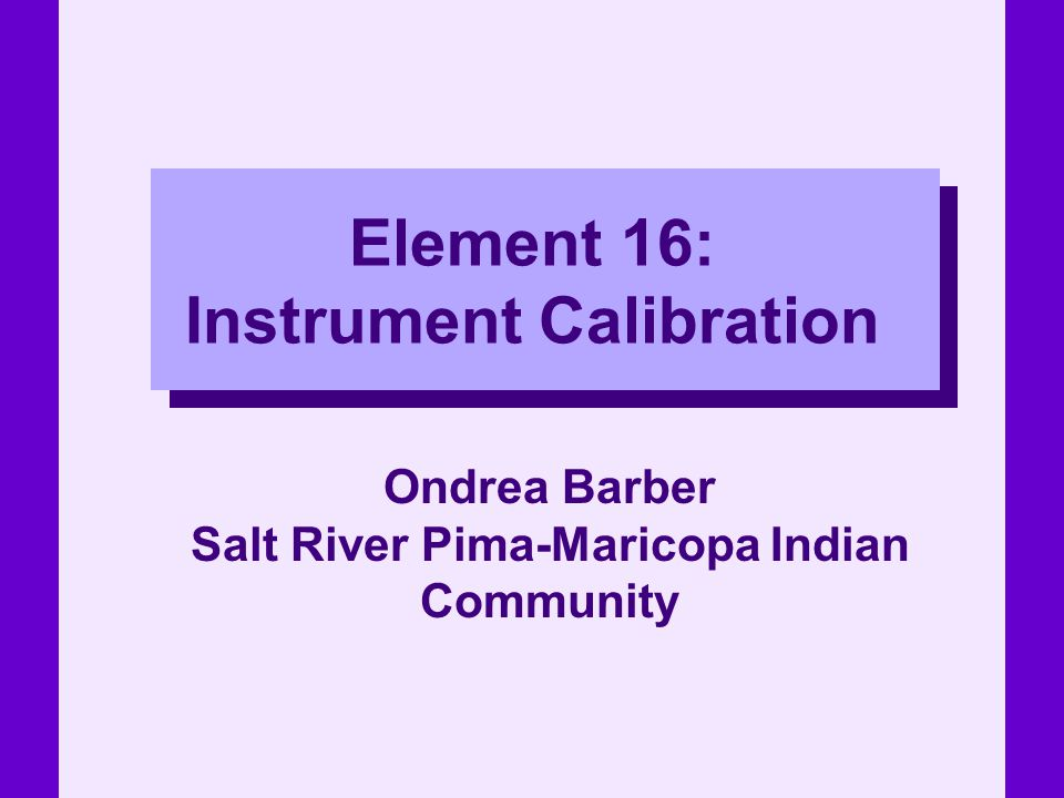 Element 16: Instrument Calibration