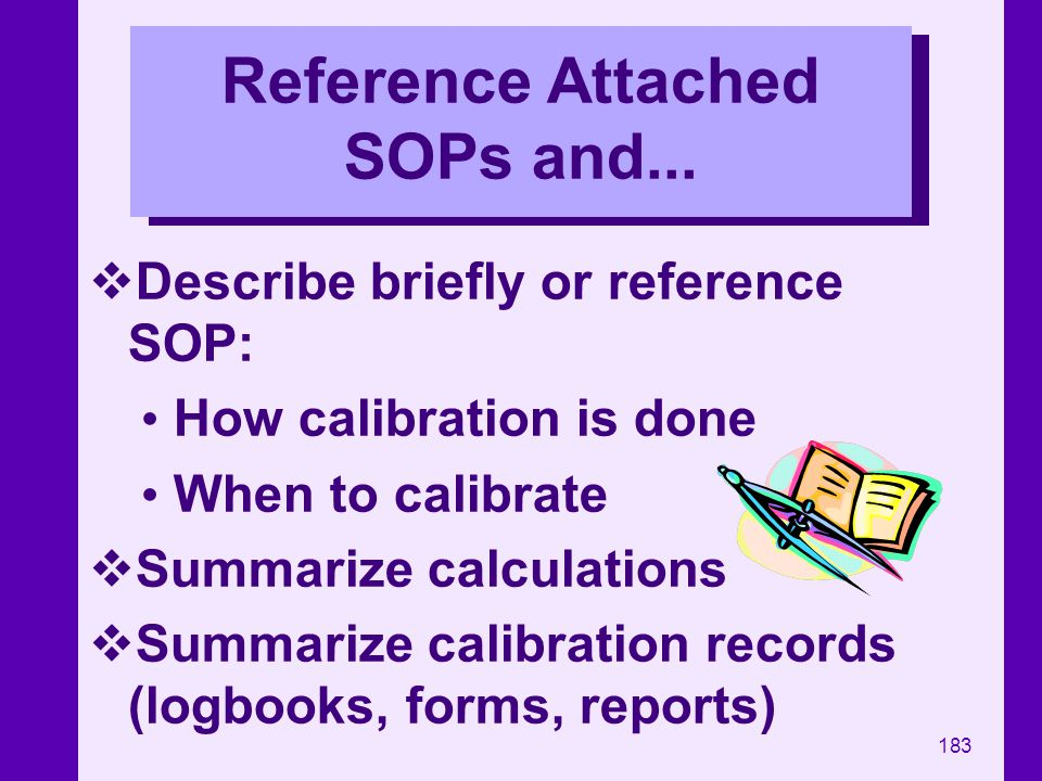 Reference Attached SOPs and...