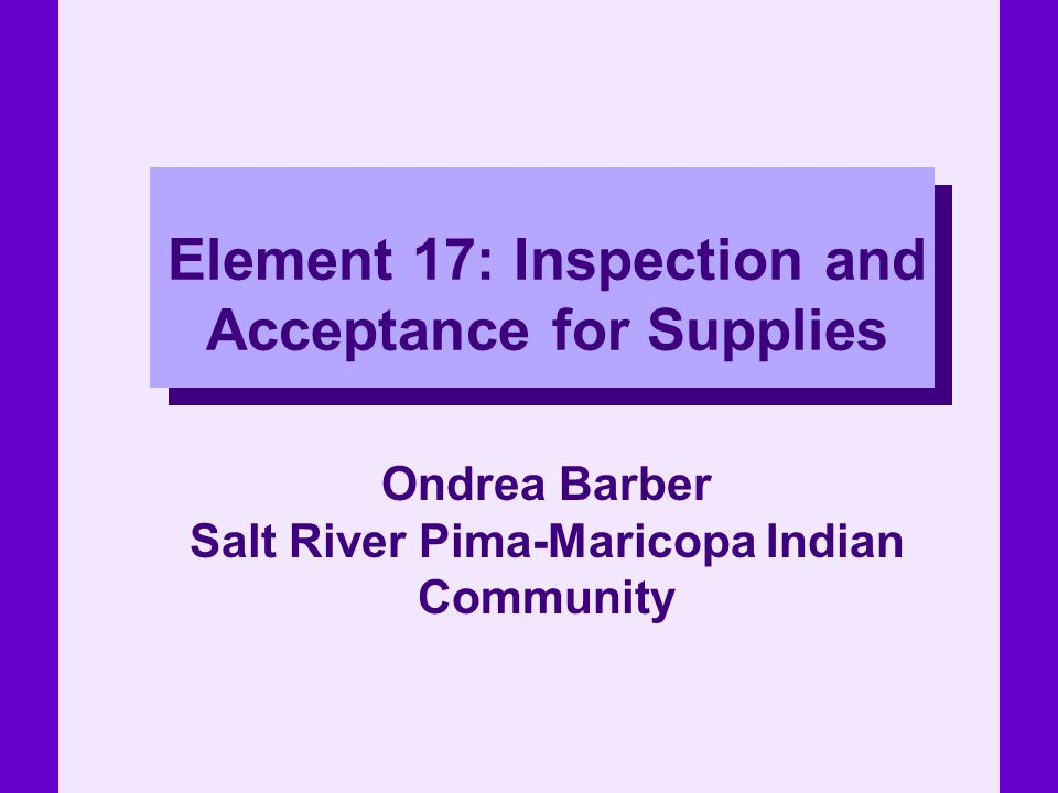 Element 17: Inspection and Acceptance for Supplies