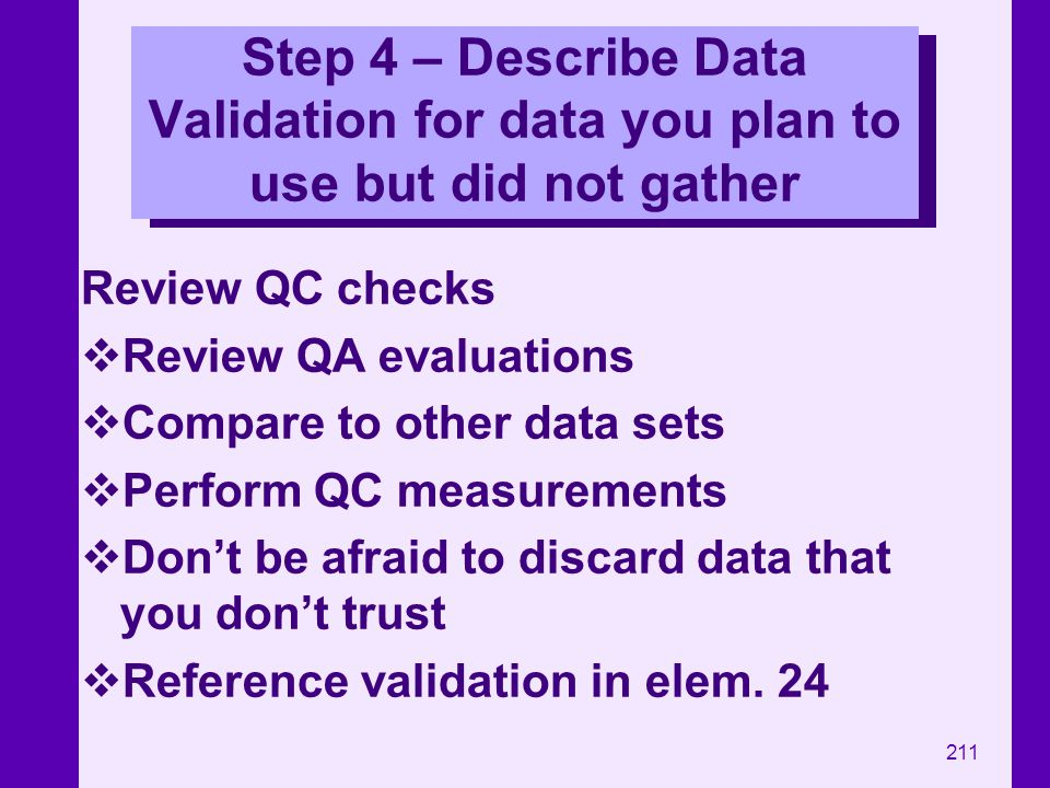 Step 4 – Describe Data Validation for data you plan to use but did not gather