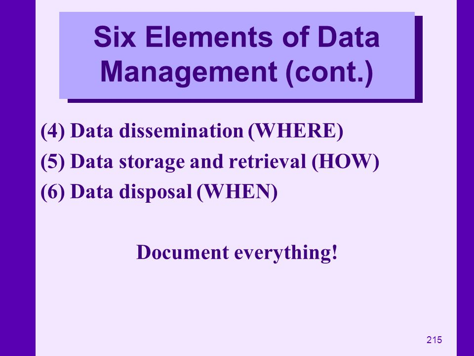 Six Elements of Data Management (cont.)
