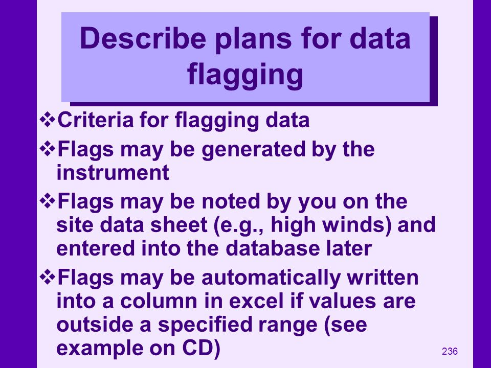 Describe plans for data flagging