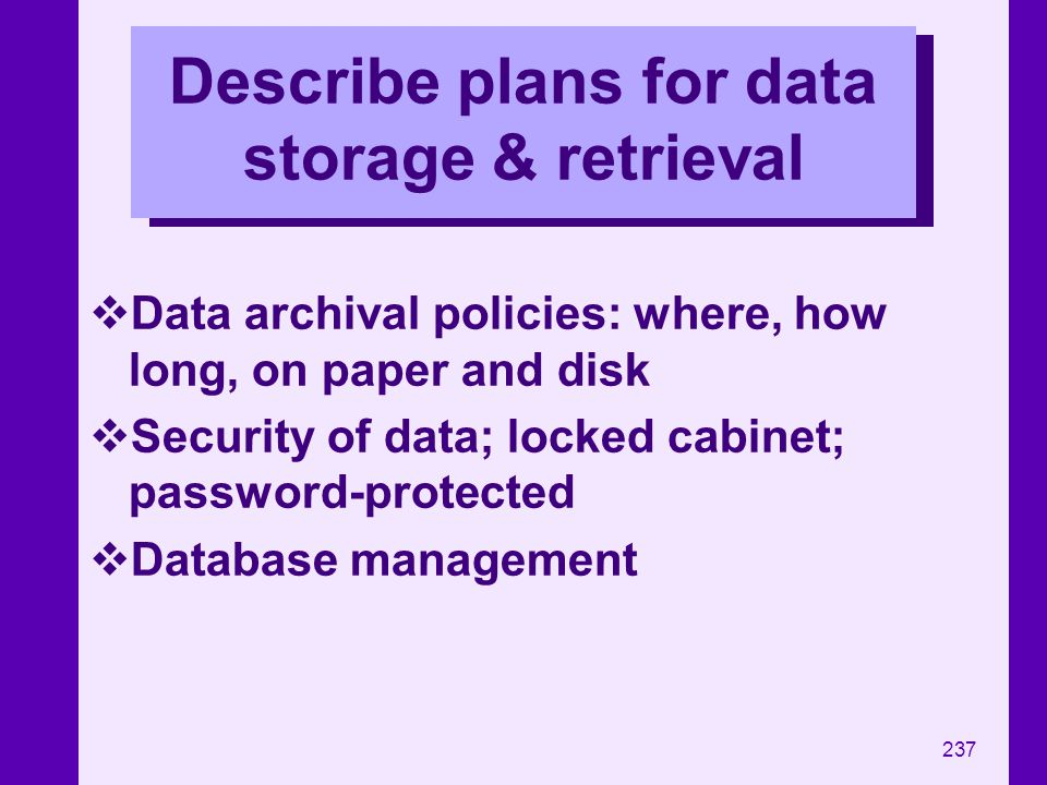 Describe plans for data storage & retrieval