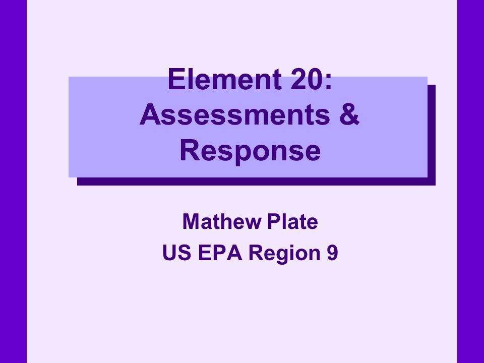 Element 20: Assessments & Response