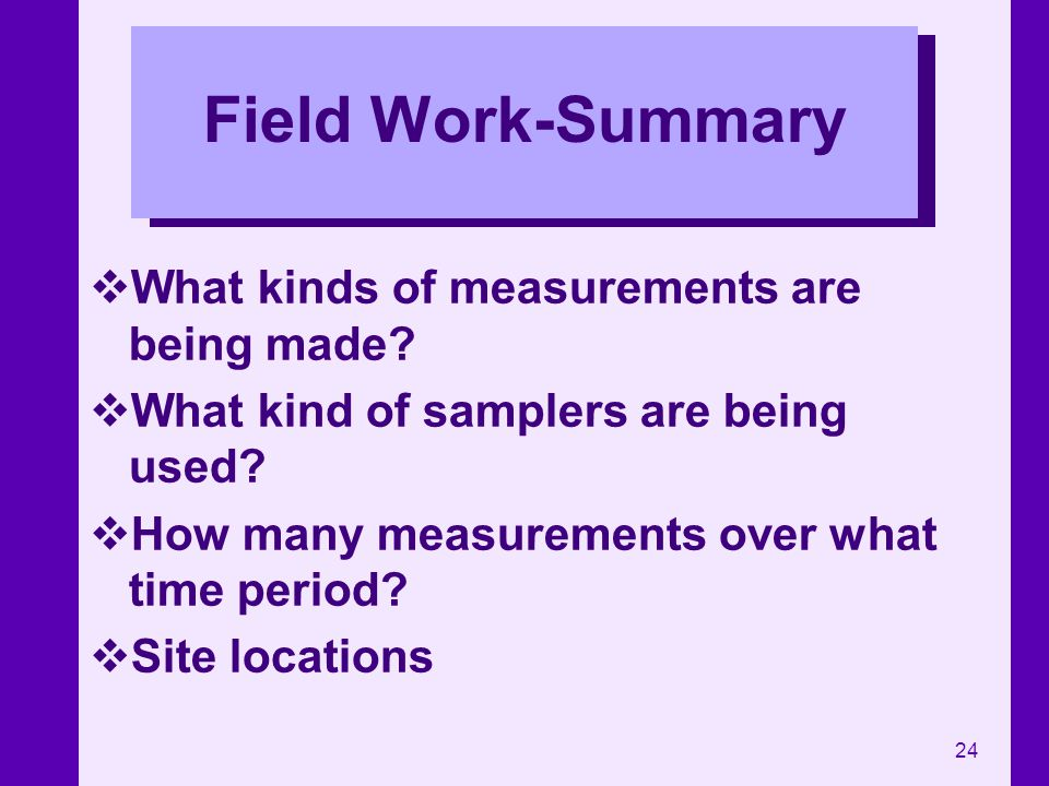 Field Work-Summary What kinds of measurements are being made
