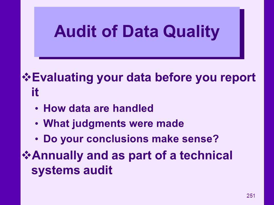 Audit of Data Quality Evaluating your data before you report it