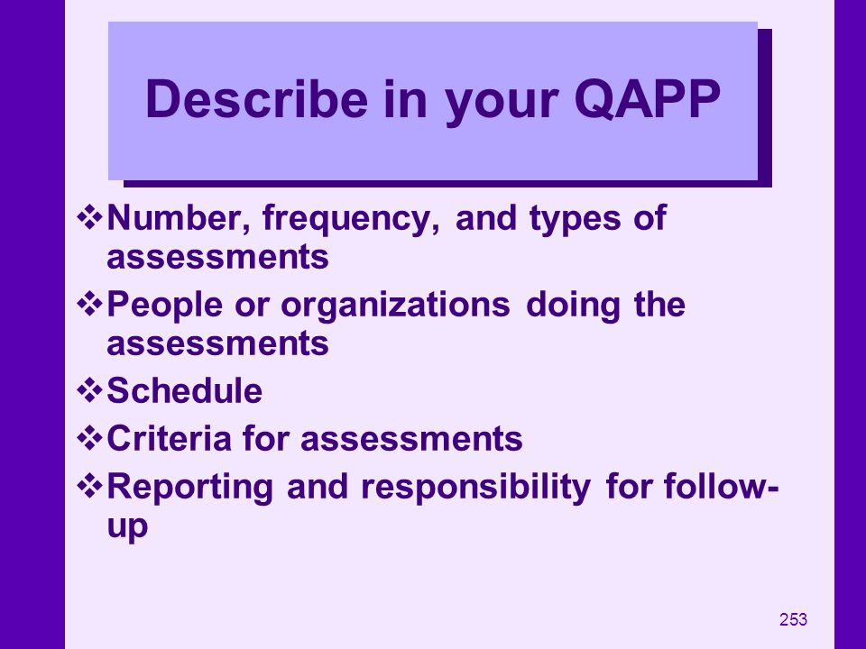 Describe in your QAPP Number, frequency, and types of assessments