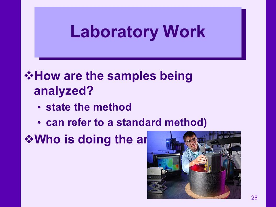 Laboratory Work How are the samples being analyzed