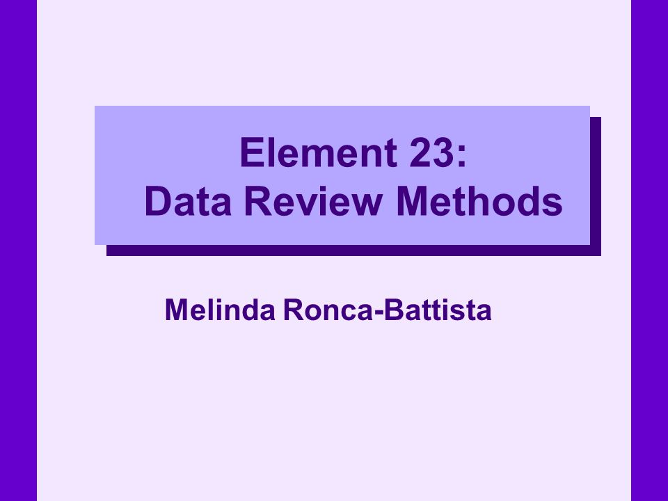 Element 23: Data Review Methods