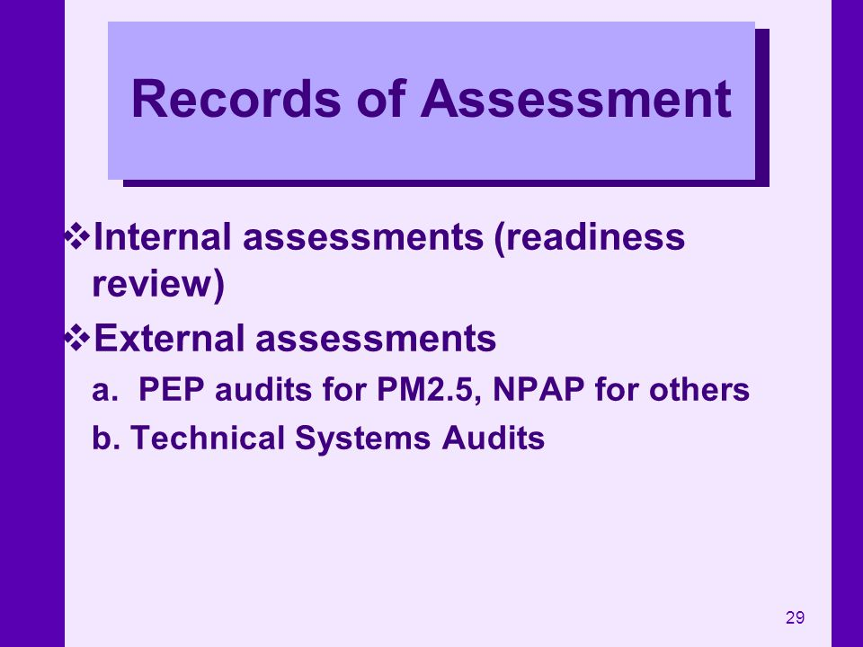 Records of Assessment Internal assessments (readiness review)
