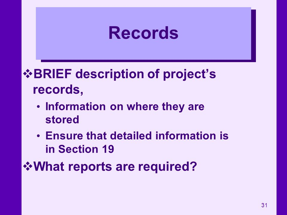 Records BRIEF description of project's records,