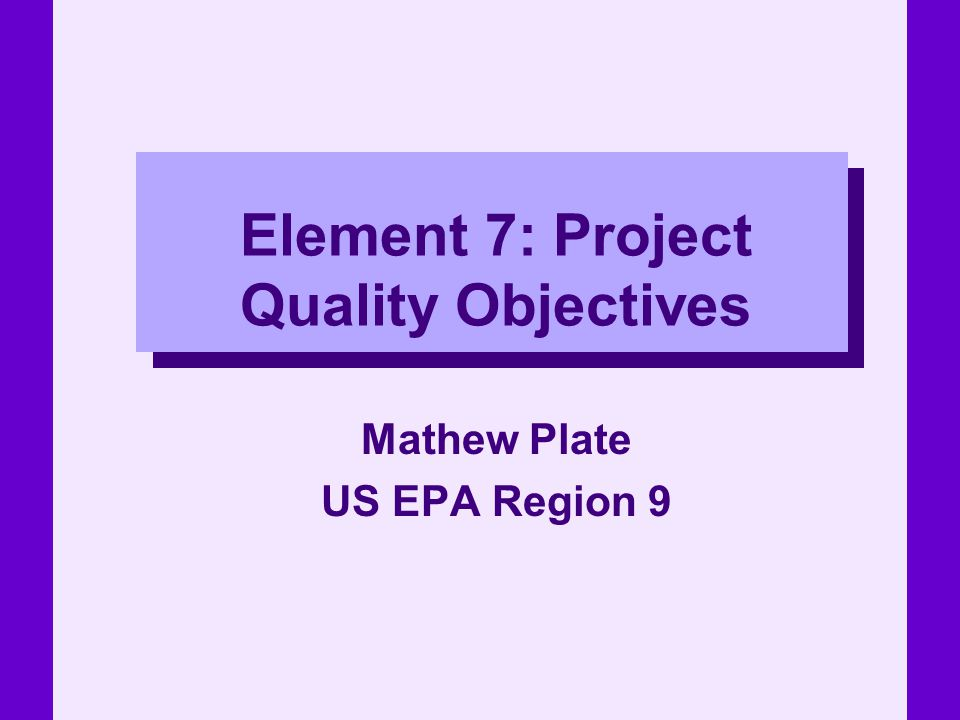 Element 7: Project Quality Objectives