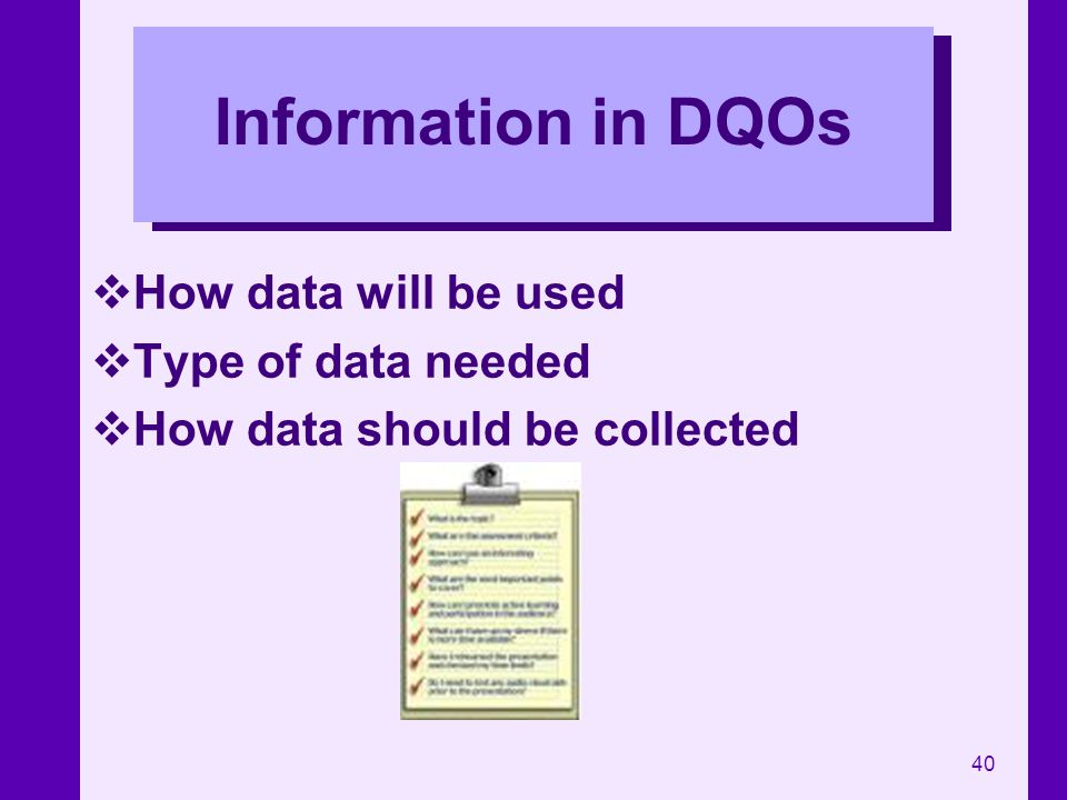 Information in DQOs How data will be used Type of data needed