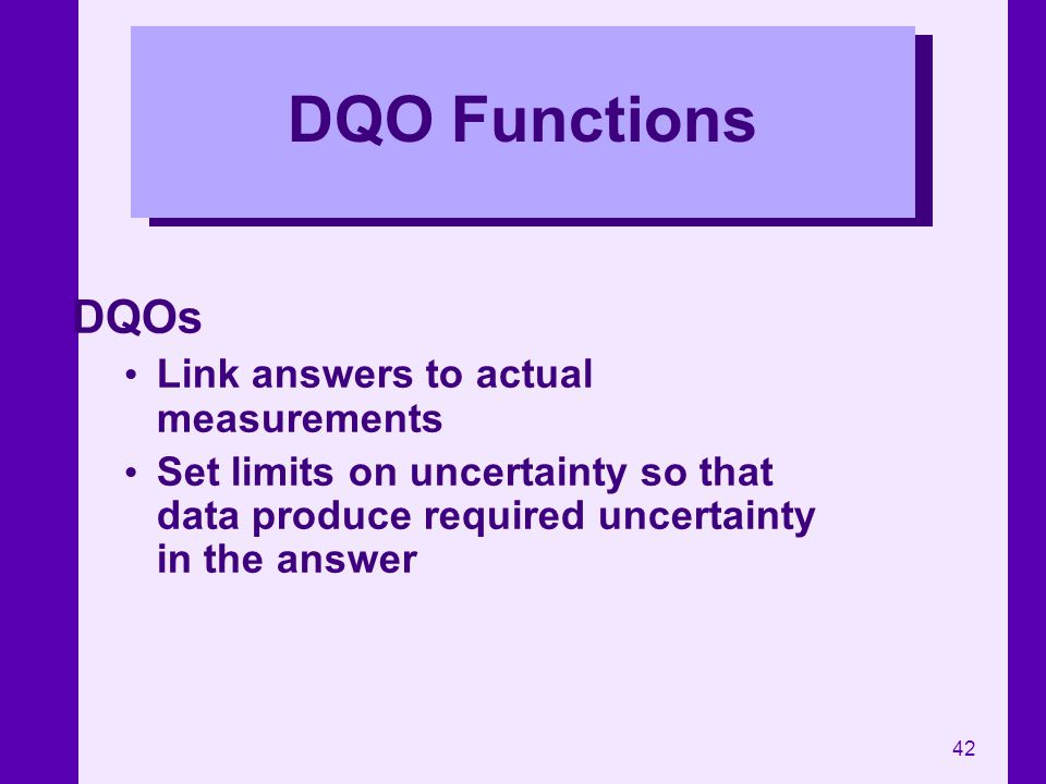 DQO Functions DQOs Link answers to actual measurements
