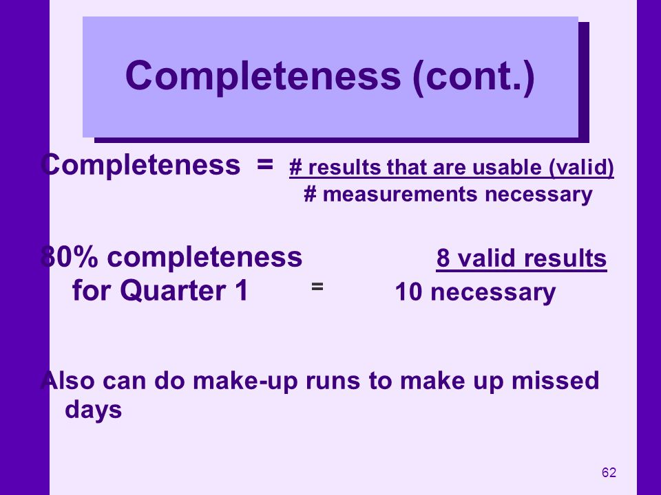 Completeness (cont.) Completeness = # results that are usable (valid)