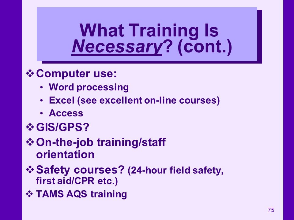 What Training Is Necessary (cont.)