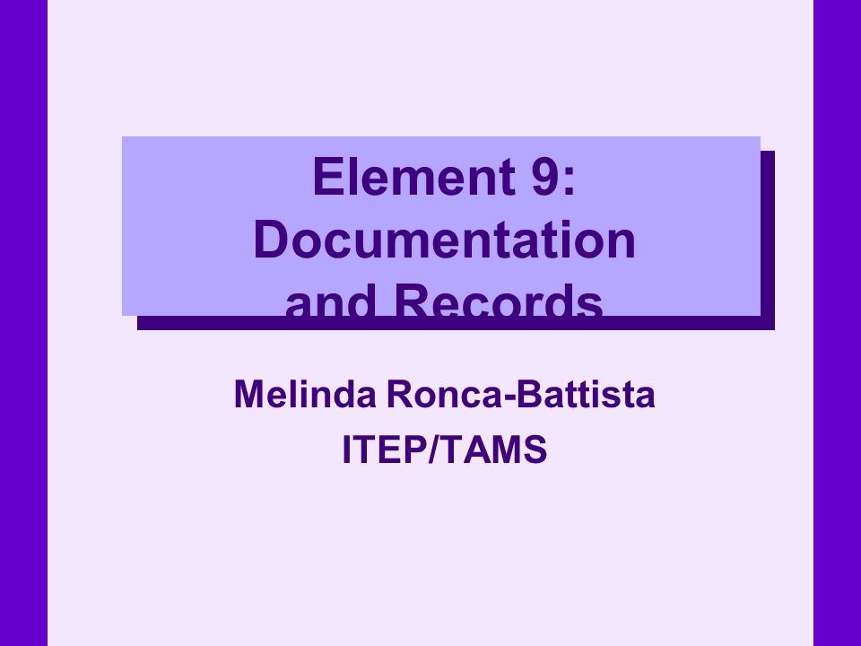 Element 9: Documentation and Records