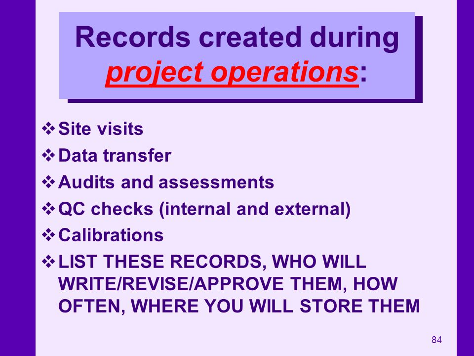 Records created during project operations: