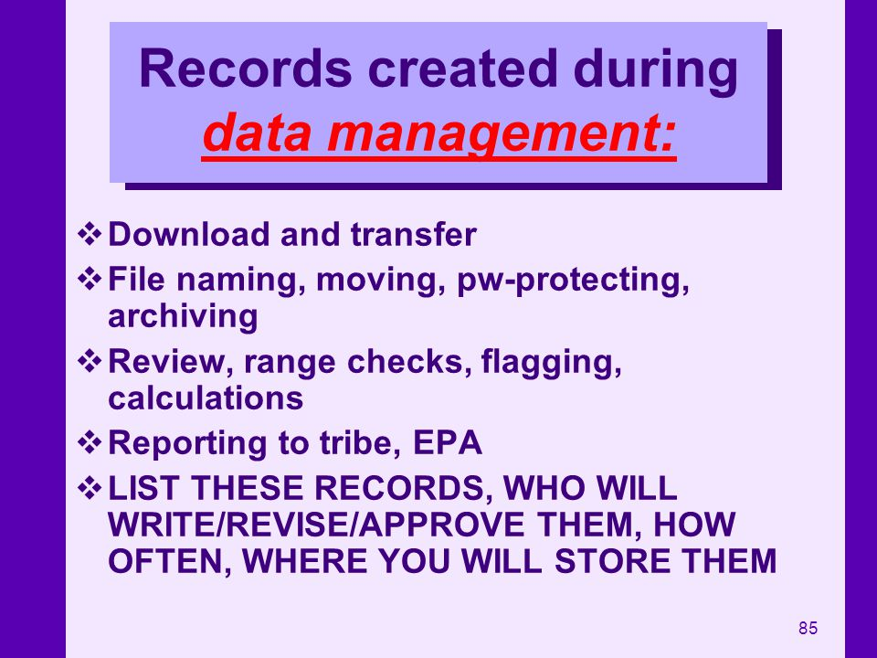 Records created during data management: